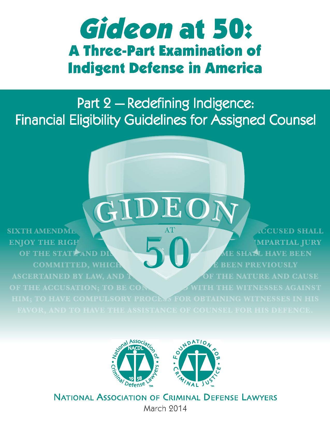 Gideon At 50 A Three Part Examination Of Indigent Defense In