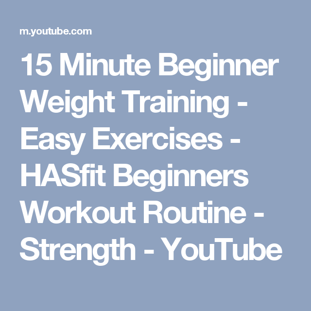 15 Minute Beginner Weight Training Easy Exercises Hasfit Beginners Workout Routine Str Easy Workouts Workout For Beginners Workout Routines For Beginners