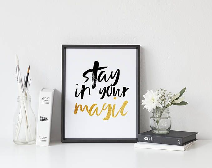 Stay in your magic print black and white prints gold glitter print inspirational