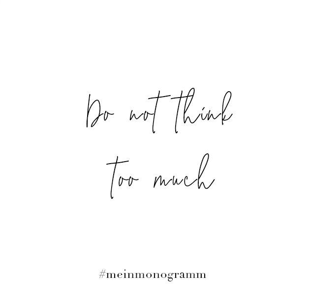 Do not think too much. Zitat, englisch, kurz, nachdenken ...