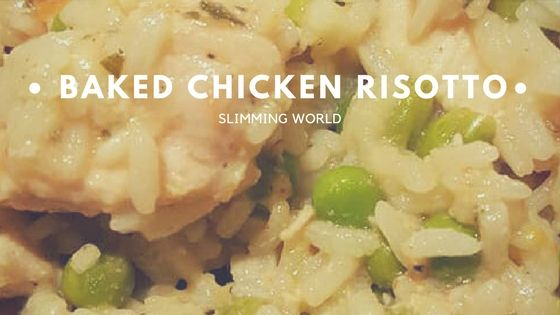 Baked chicken risotto – Slimming World Friendly Syn Free On Extra Easy