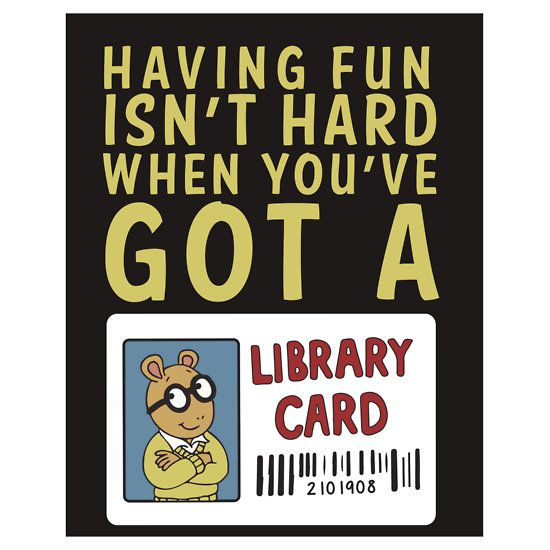 Arthur Library Card  Having Fun IsnT Hard When YouVe Got A