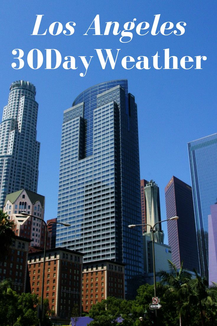 Losangeles 30 Day Weather Outlook See What S Expected For Losangeles Or Any Other City In The World Http Www 30dayweat Los Angeles California Weather