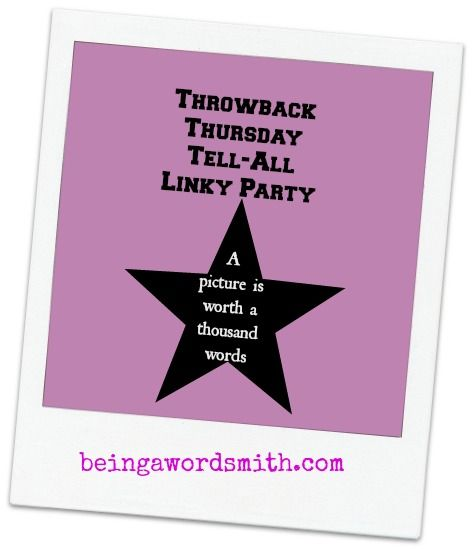 Join us for our very 1st Throwback Thursday Tell-All Linky Party! #tbt #linkyparty #bloghop