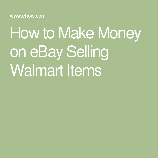 How to Make Money on eBay Selling Walmart Items