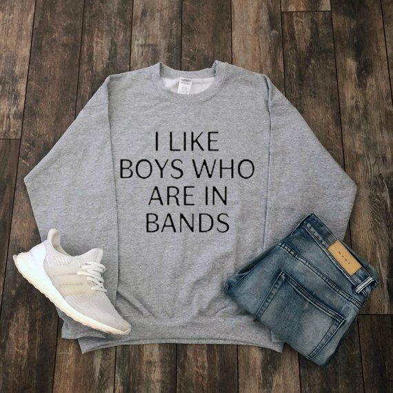 Gift For Her - I Like Boys Who Are In Bands Sweatshirt ...