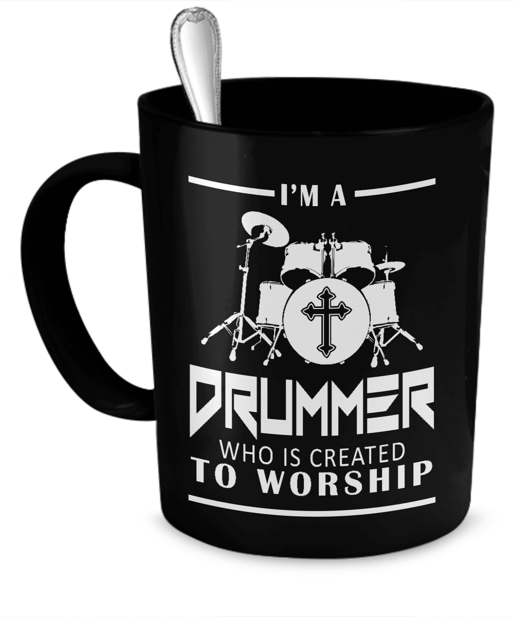 I'm a Drummer Who is Created to Worship Black Mug (With