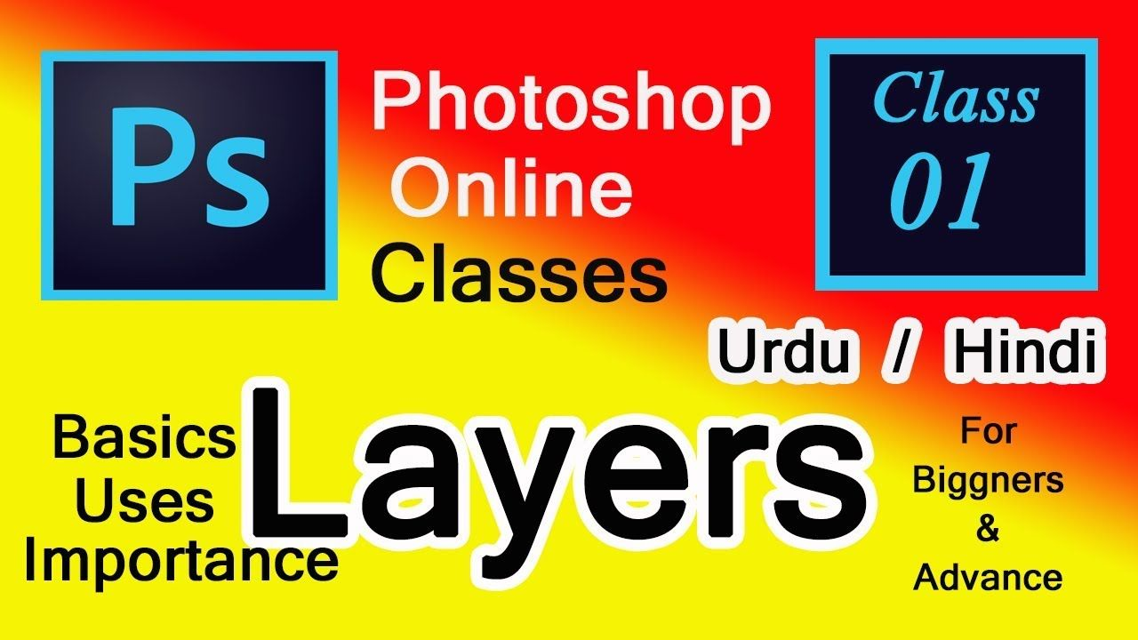 Photoshop Classes Photoshop Class 1 Layers Concept Complete Topic In Urdu Hindi