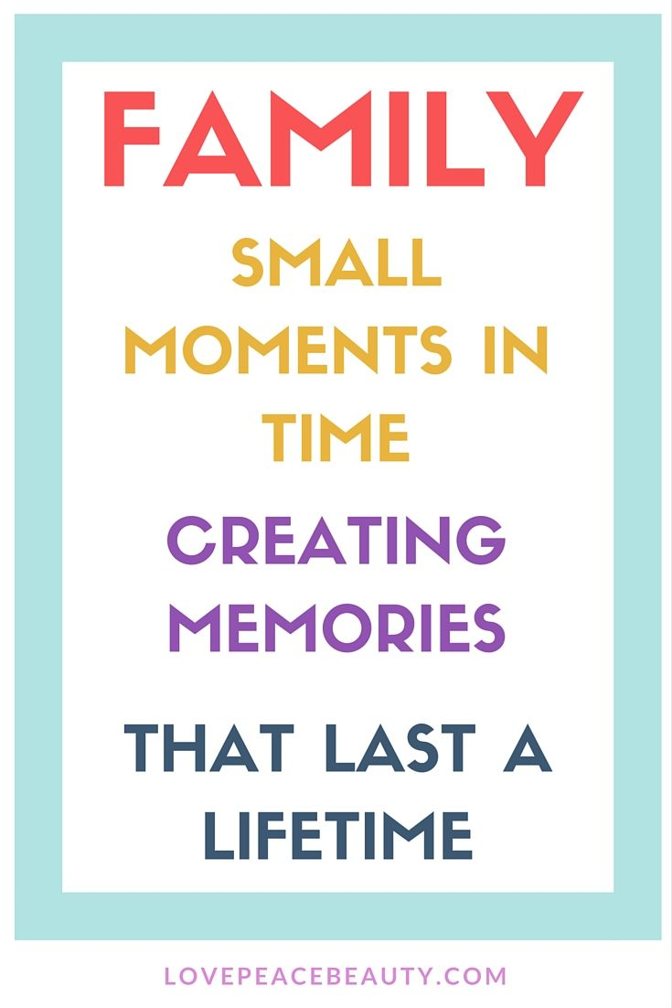 Family Time Quote Family Small Moments In Time Creating Memories That Last A Lifetime Family Time Quotes Memories Quotes Family Quotes