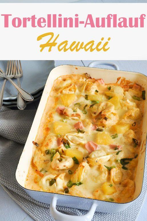 Tortellini Auflauf Hawaii vegetarisch oder vegan machbar, Lieblingsessen der Kinder, Soulfood, Mittagessen, Thermomix