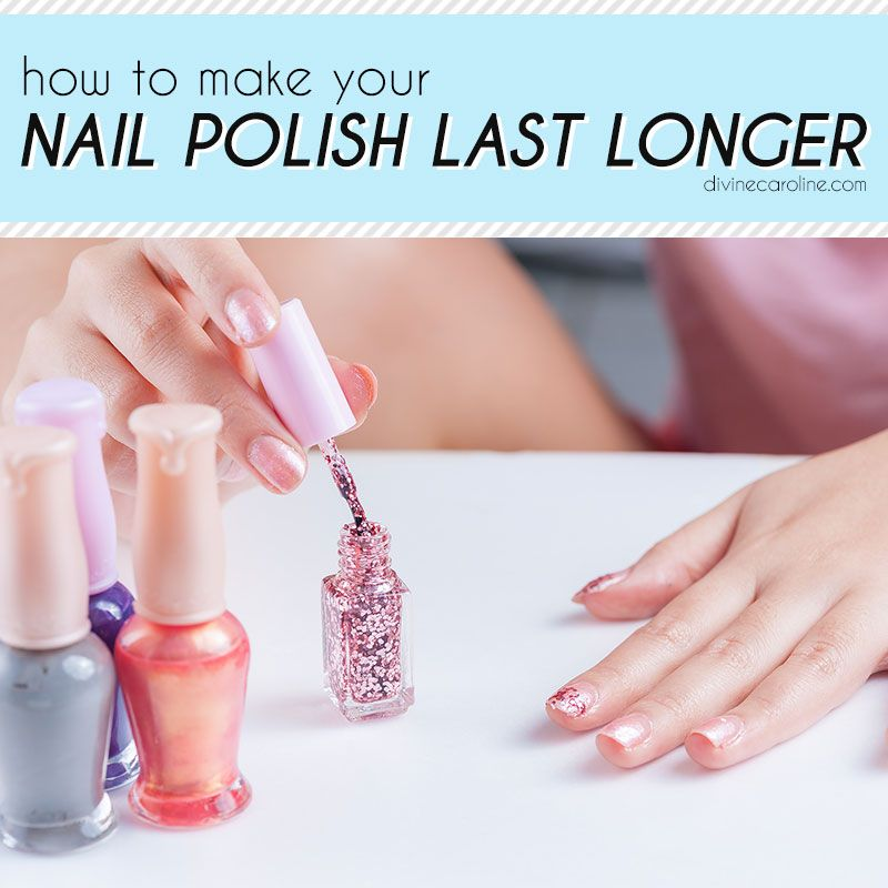 How To Make Nail Polish Last Longer More Long Lasting Nail Polish Nail Polish Nail Care Routine