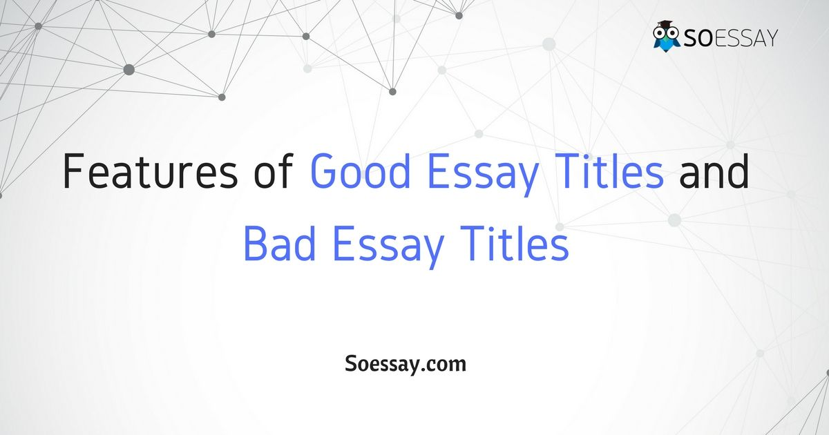English Essay Introduction Example Many Times Essay Title Influences The Desire To Continue Reading The Essay  Or Not It Is Imperative To Know More About The Good Features That Every  Title  Terrorism Essay In English also Thesis Statement Example For Essays Features Of Good Essay Titles And Bad Essay Titles  Writing Tips  How To Make A Good Thesis Statement For An Essay