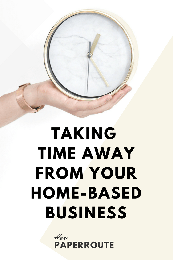 Preparing To Take Time Away From Your Home-Based Business | Social ...