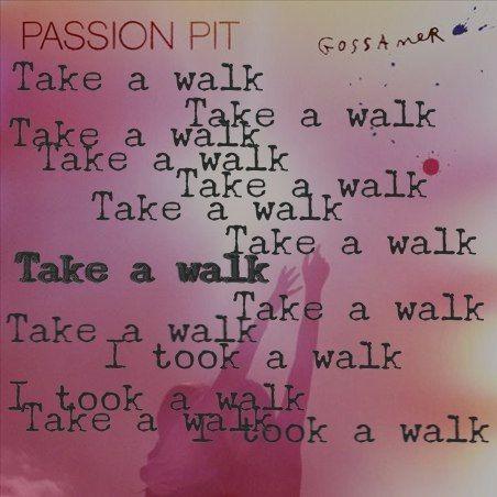 Take a walk by passion pit #lyricart | Passion pit ...