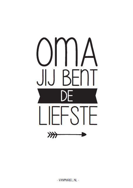 Oma jij bent de liefste - Buy it at www.vanmariel.nl - Card € 1,25 Poster € 3,50 Big Poster € 7,50