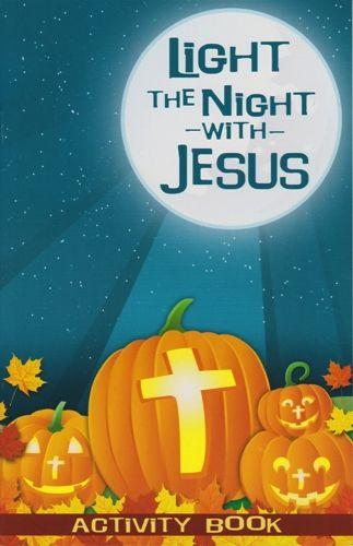 Christian Halloween Party Ideas.Light The Night With Jesus Activity Book Halloween Alternatives Christian Halloween Teal Pumpkin Project