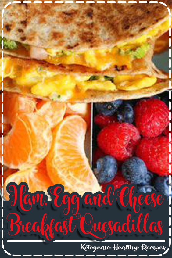 Ham, Egg and Cheese Breakfast Quesadillas Recipe - Meal prep ahead of time so you can have breakfas