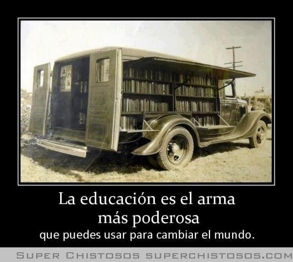 La Educacion Es El Arma  Mas Poderosa