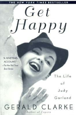 Got.Get Happy: The Life of Judy Garland