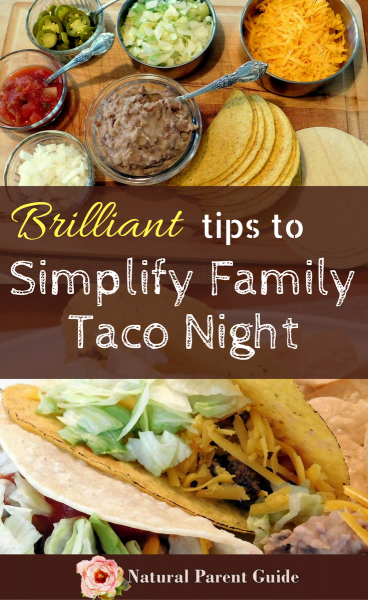 Brilliant Tips to Simplify Family Taco Night - Natural Parent Guide