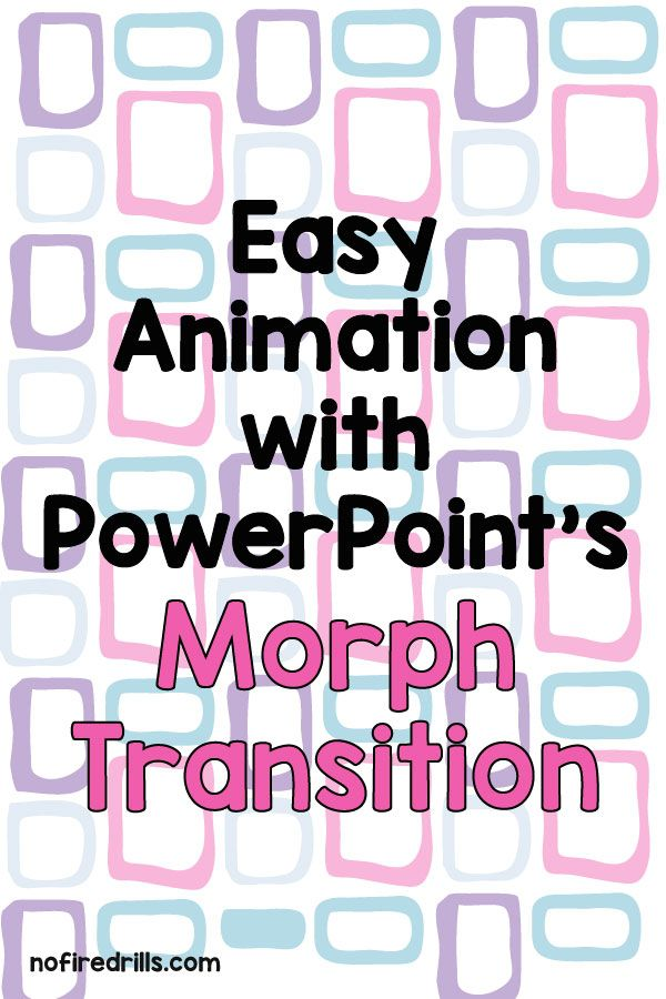 Morphing Powerpoint Be Your Best Teacher Teaching Technology Teacher Technology Teacher Tech