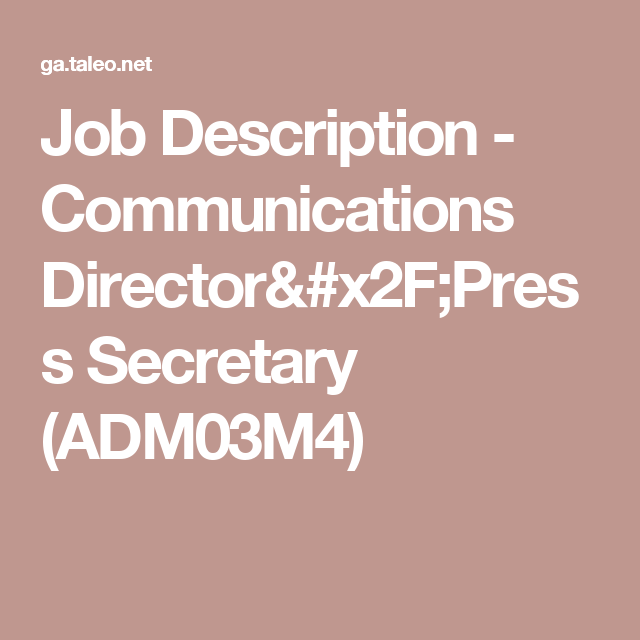 Job Description  Communications DirectorPress Secretary AdmM