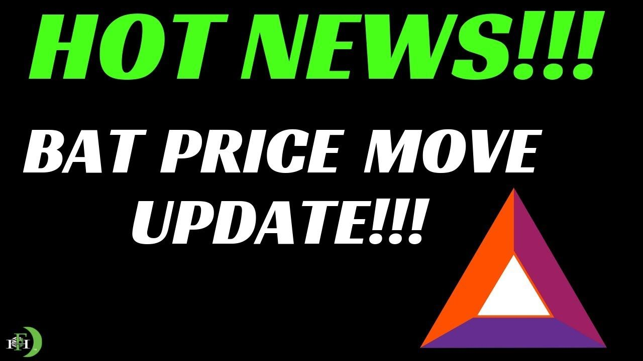 BAT/USD PRICE MOVE UPDATE!!! (MAY 2019) Investment