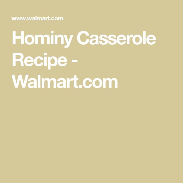 hominy-casserole #hominycasserolepioneerwoman Hominy Casserole Recipe - Walmart.com #hominycasserole