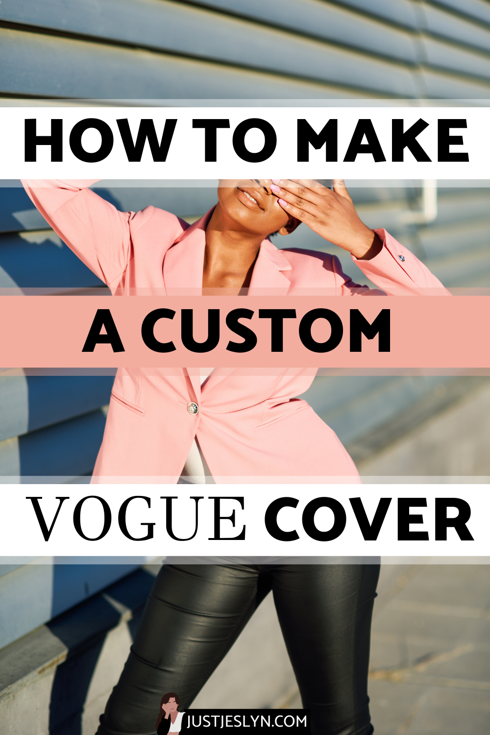 Vogue Challenge How To Make A Custom Vogue Cover Just Jes Lyn Vogue Covers Lifestyle Photography Fashion Glamour Photography