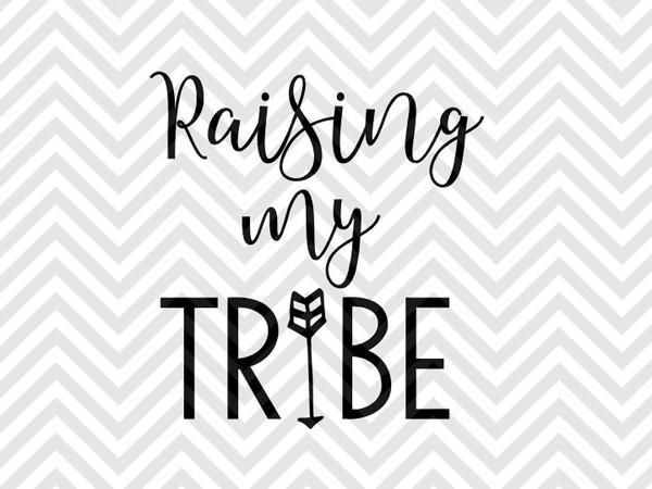 Raising My Tribe Mom Life SVG and DXF EPS Cut File
