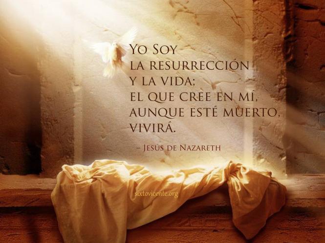 Yo Soy La Resurrección Y La Vida Jesús De Nazareth Postales De Reflexion Reflexiones De Dios