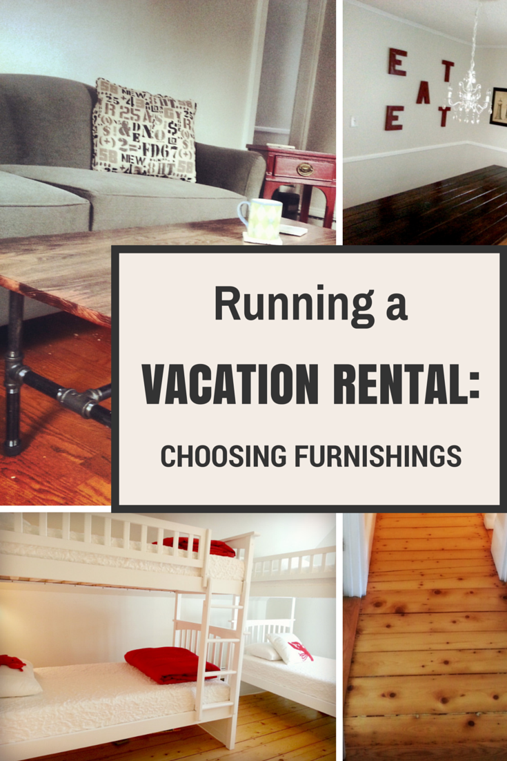 Running a vacation rental choosing furnishings for Vacation home furniture