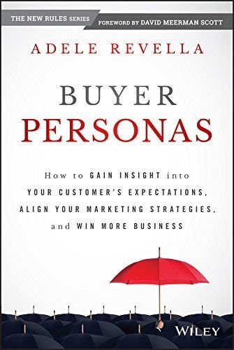 Buyer Personas: How to Gain Insight into your Customer's Expectations, Align your Marketing Strategies, and Win More Business by Adele Revella, http://www.amazon.com/dp/B00QQMV5WI/ref=cm_sw_r_pi_dp_BsKuvb18EW75Y