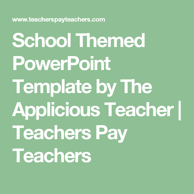 School themed powerpoint template by the applicious teacher school themed powerpoint template by the applicious teacher teachers pay teachers toneelgroepblik Images