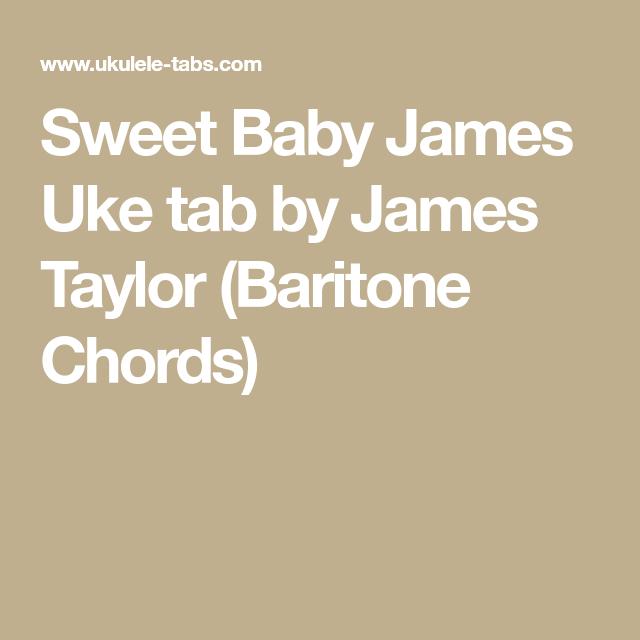 Sweet Baby James Uke Tab By James Taylor Baritone Chords Music