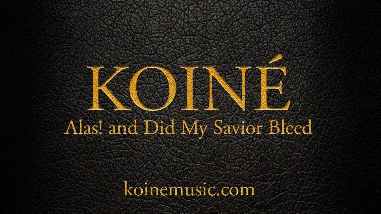Alas! and Did my Savior Bleed | Praise music, Forgiveness