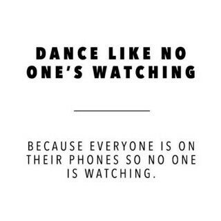 So just do you don't worry about what other have to say be proud of who you are and just DANCE