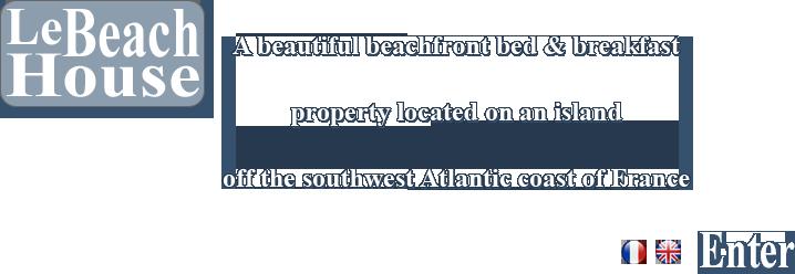 Création du site Internet des chambres d'hôtes LE BEACH HOUSE à La Cotinière sur l'Ile d'Oléron.