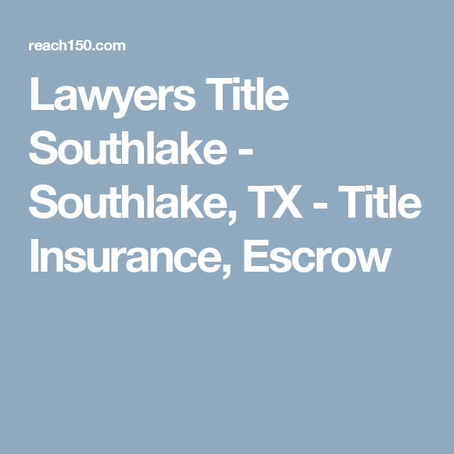 Lawyers Title Southlake Southlake Tx Title Insurance Escrow