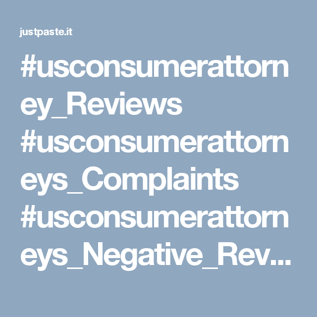 #usconsumerattorney_Reviews #usconsumerattorneys_Complaints #usconsumerattorneys_Negative_Reviews  #usconsumerattorneys