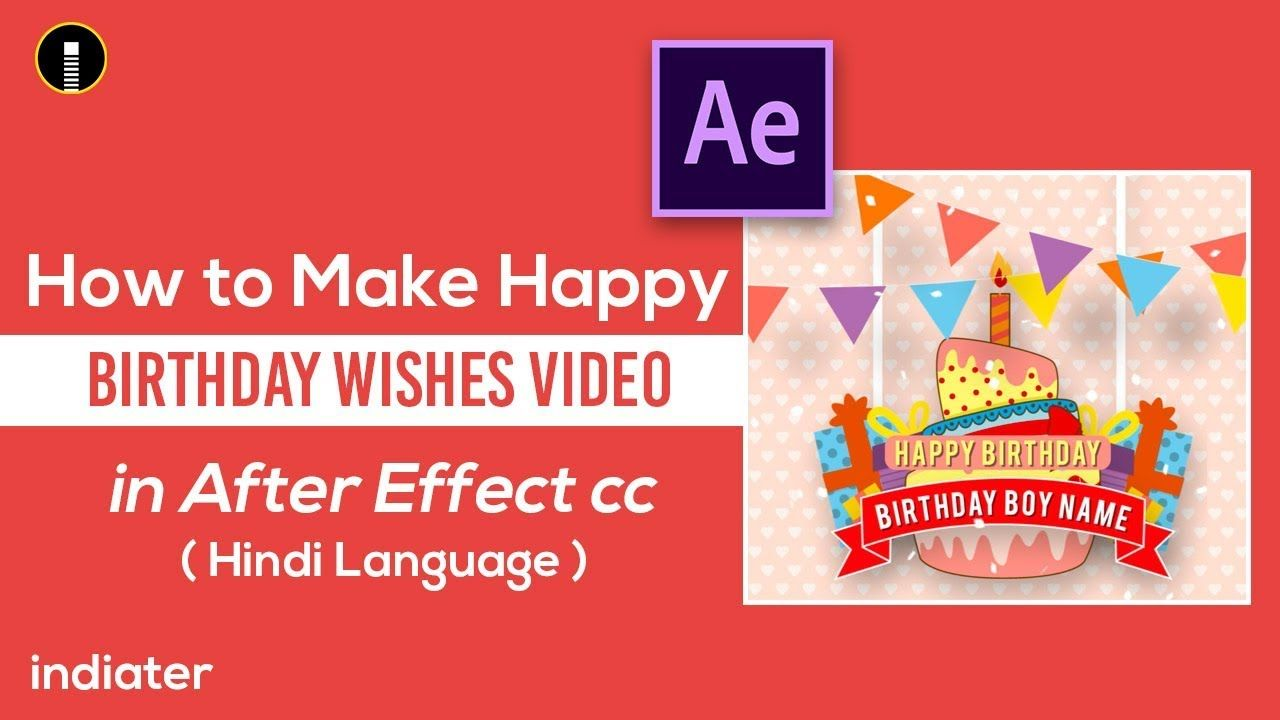 How To Make Happy Birthday Wishes Greeting Video In After Effect Cc H