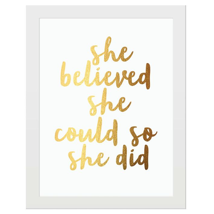 She Believed She Could So She Did Gold Foil Print In 2018 Signs