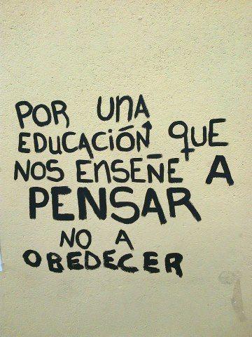 Porque Sólo Eso Es La Educación Lo Demás Son Patrañas