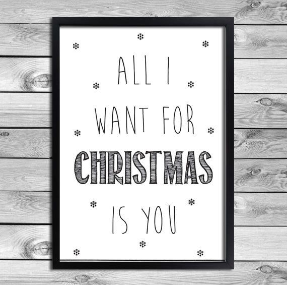 Printable Art Poster Print All I Want For Christmas Is You Black White Barefootstyling Com Printable Posters Art Christmas Prints Holiday Illustrations