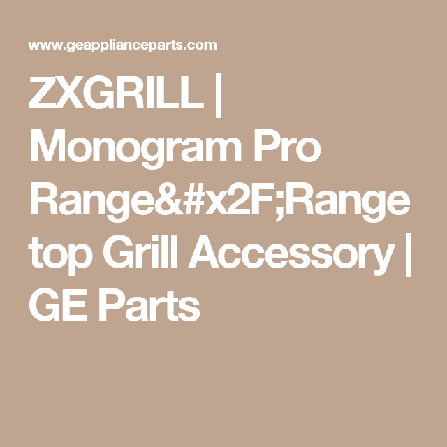 Zxgrill Monogram Pro Range X2f Rangetop Grill Accessory Ge Parts Grill Accessories Range Top Monogram