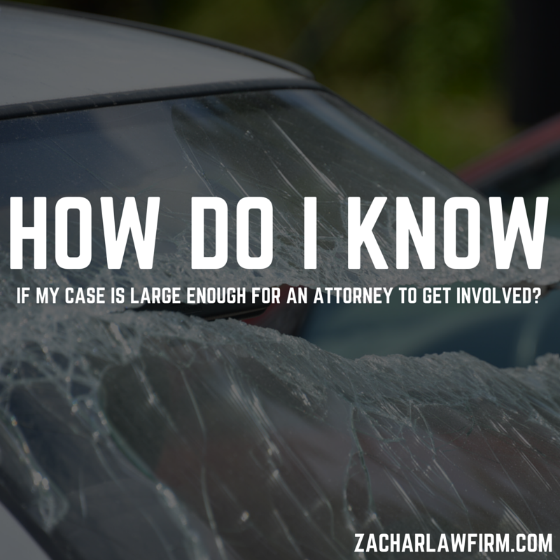 How do I know if my case is large enough for an Attorney to get involved? #Phoenix   #Arizona    Question:  What is  the best way to know if your case is large enough for an attorney to get involved?  Keep Reading: - http://www.zacharlawblog.com/2015/04/how-do-i-know-if-my-case-is-large-enough-for-an-attorney-to-get-involved.html
