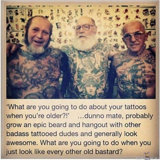 What are you going to do about your tattoos when you're older?