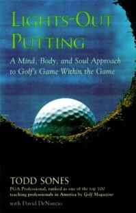 Lights Out Putting Review Best Todd Sones Golf Books Golf Book Reviews Golf Books Golf Game Mindfulness