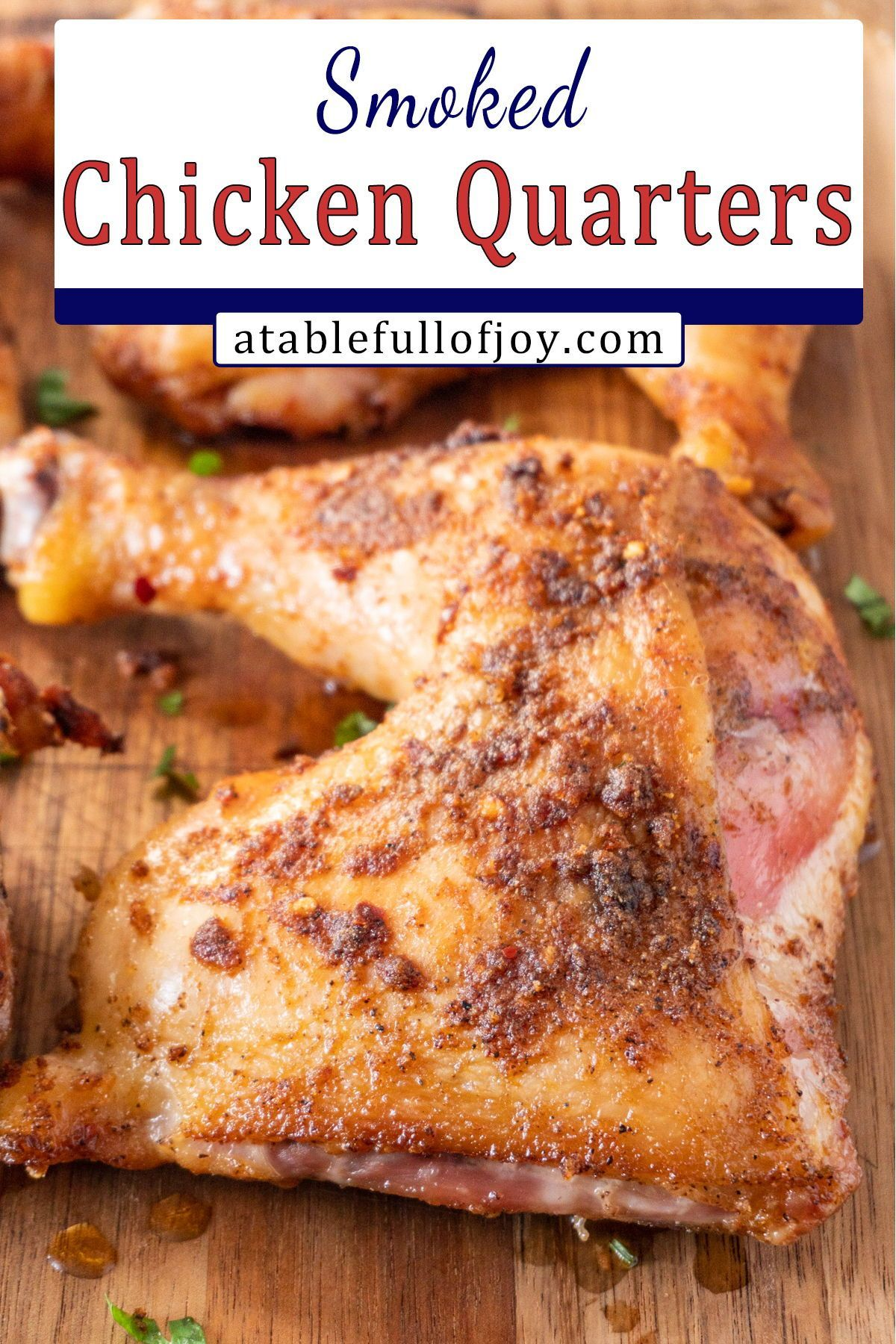 Smoked Chicken Leg Quarters A Table Full Of Joy Recipe Smoked Chicken How To Cook Burgers Yummy Healthy Smoothies