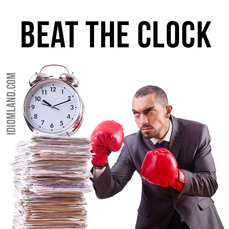 """Hey everybody! 😀 Our idiom of the day is """"Beat the clock"""
